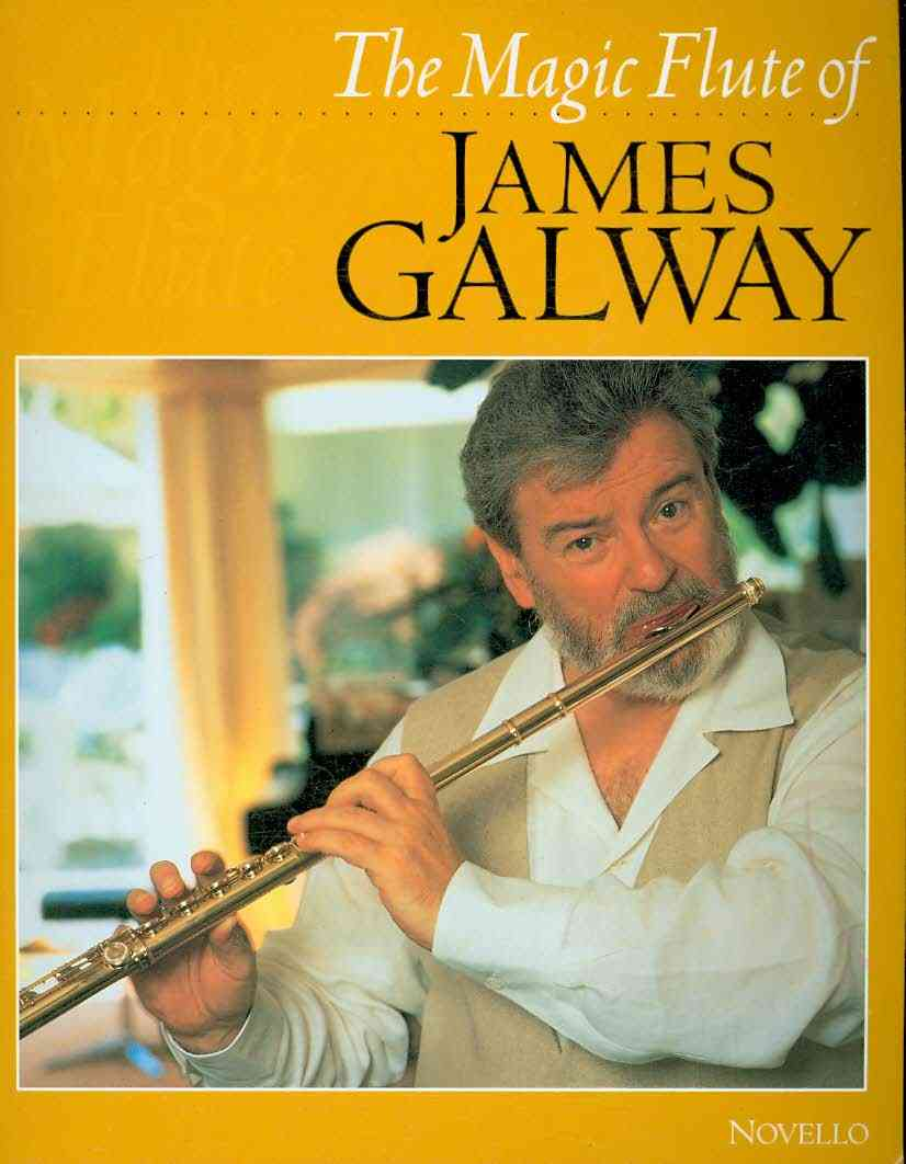 The Magic Flute of James Galway By Galway, James (COP)/ Moll, Phillip/ Walker, James/ Galway, James (EDT)