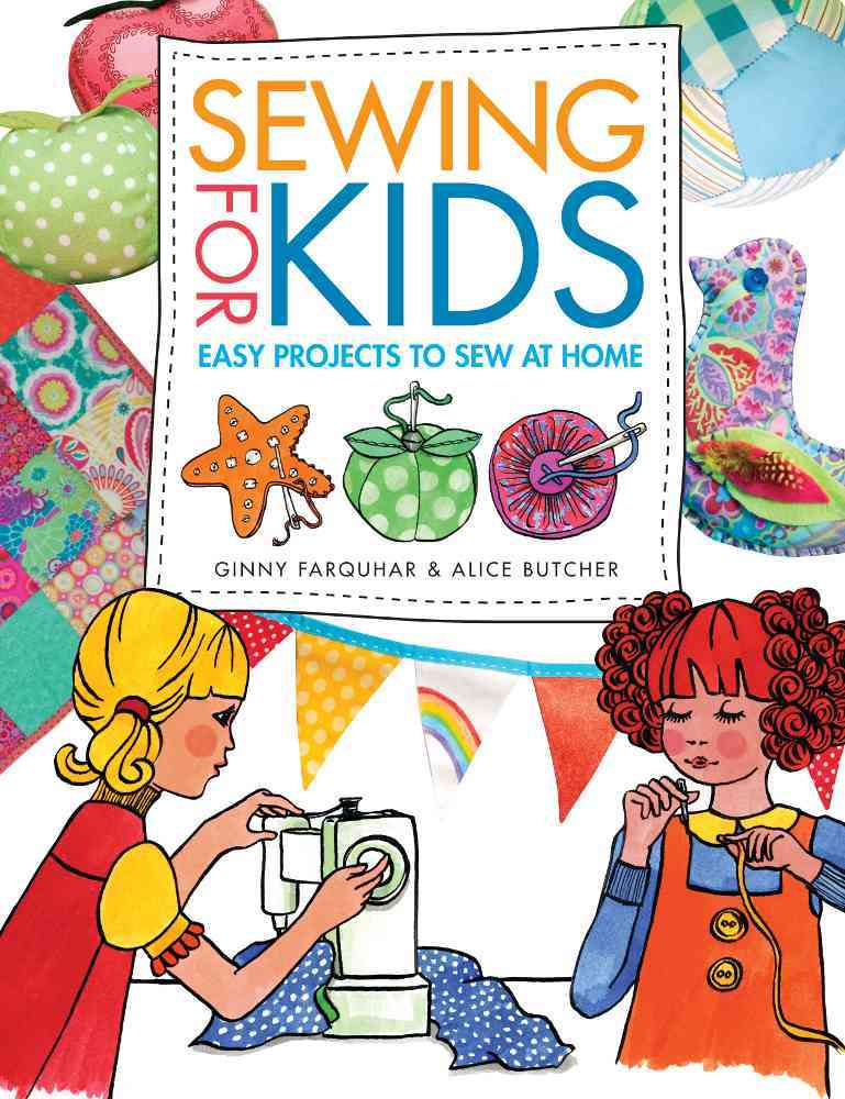 Sewing for Kids By Butcher, Alice/ Farquhar, Ginny